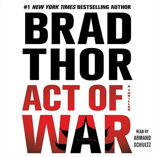 Act of War - Brad Thor